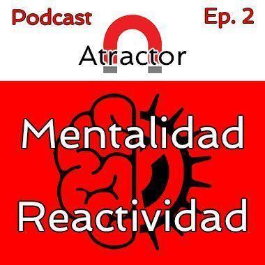 Mentalidad y Reactividad