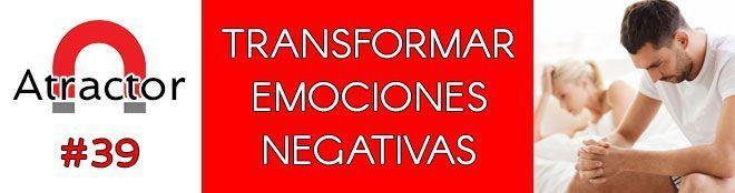 Transformar emociones negativas