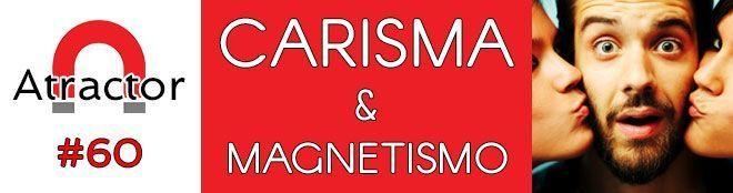 CARISMA Y MAGNETISMO