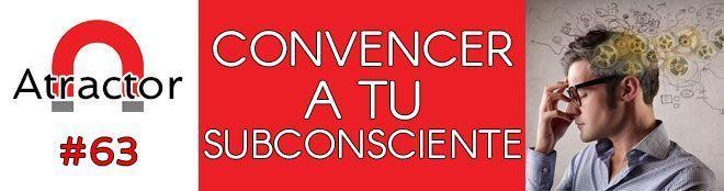 Convencer a tu subconsciente